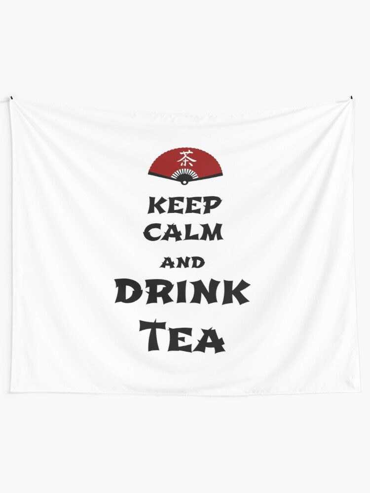 Alternate view of keep calm and drink tea Tapestry