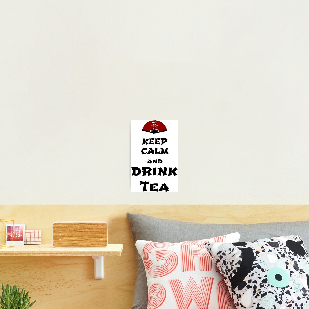 keep calm and drink tea Photographic Print