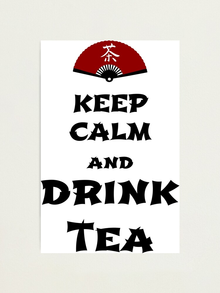 Alternate view of keep calm and drink tea Photographic Print