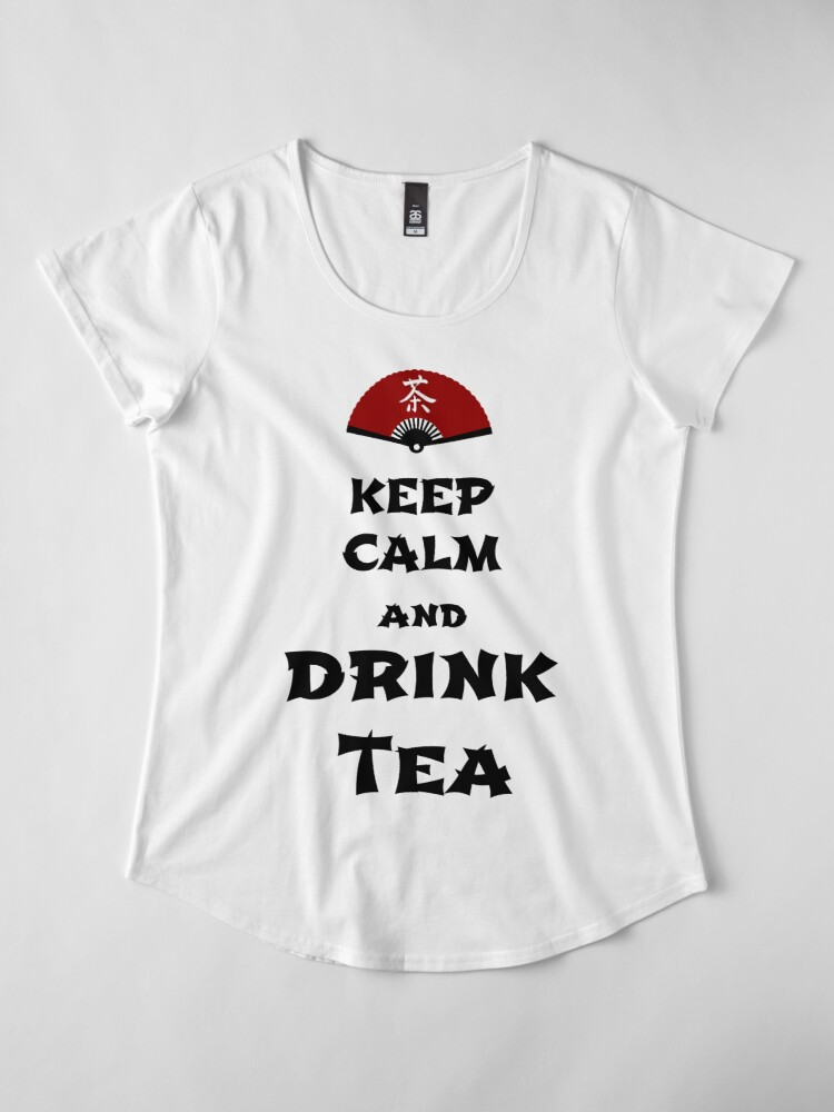 Alternate view of keep calm and drink tea Premium Scoop T-Shirt