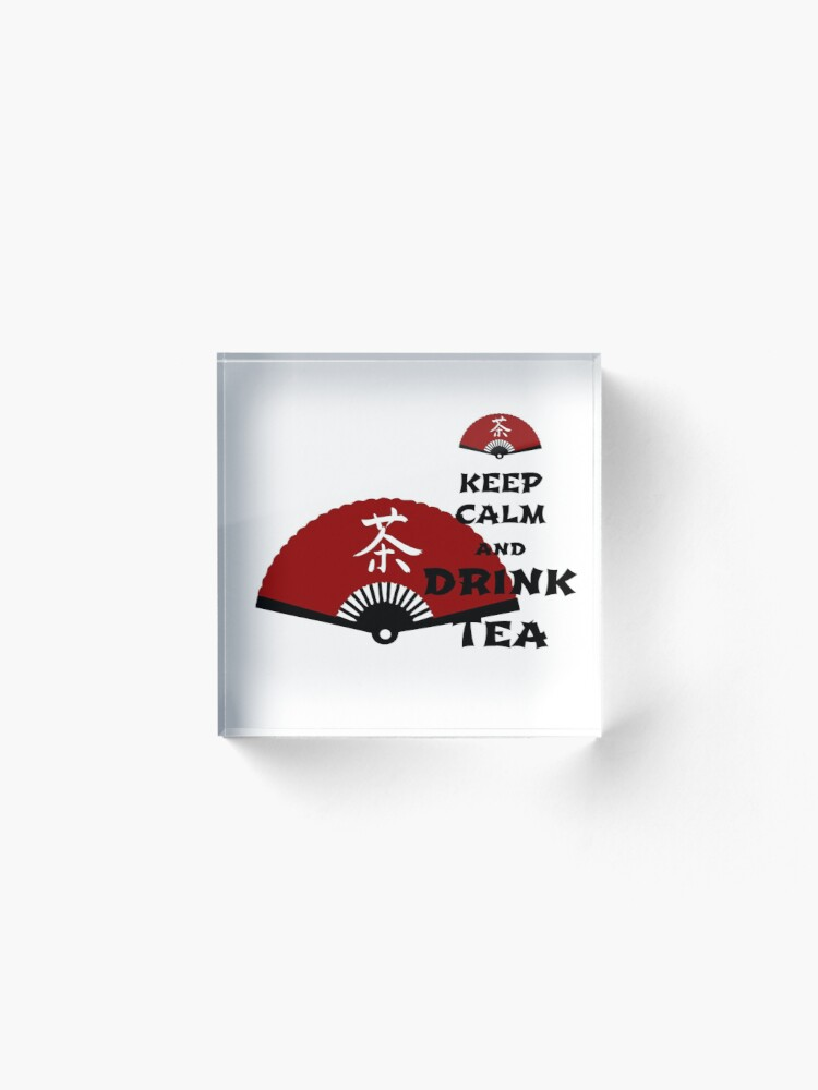 Alternate view of keep calm and drink tea - asia edition Acrylic Block