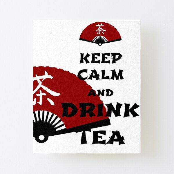 keep calm and drink tea - asia edition Canvas Mounted Print