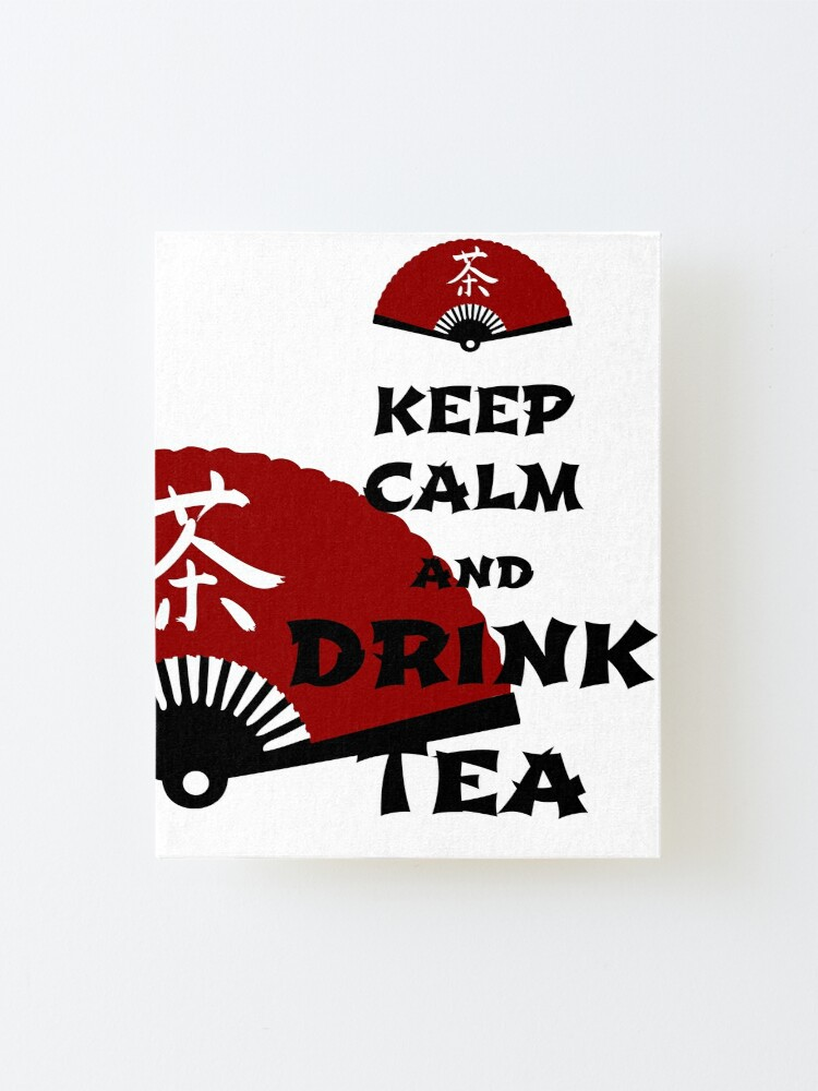 Alternate view of keep calm and drink tea - asia edition Mounted Print