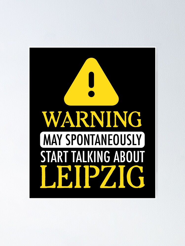 Warning Leipzig Poster By Andreasmei Redbubble
