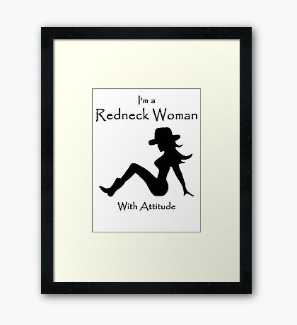 I'm a Redneck Woman With Attitude Framed Print