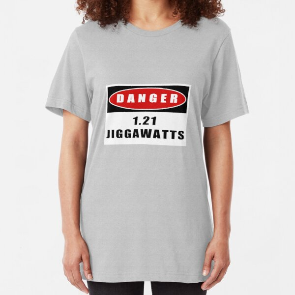 WARNING: 1.21 Jiggawatts! Slim Fit T-Shirt