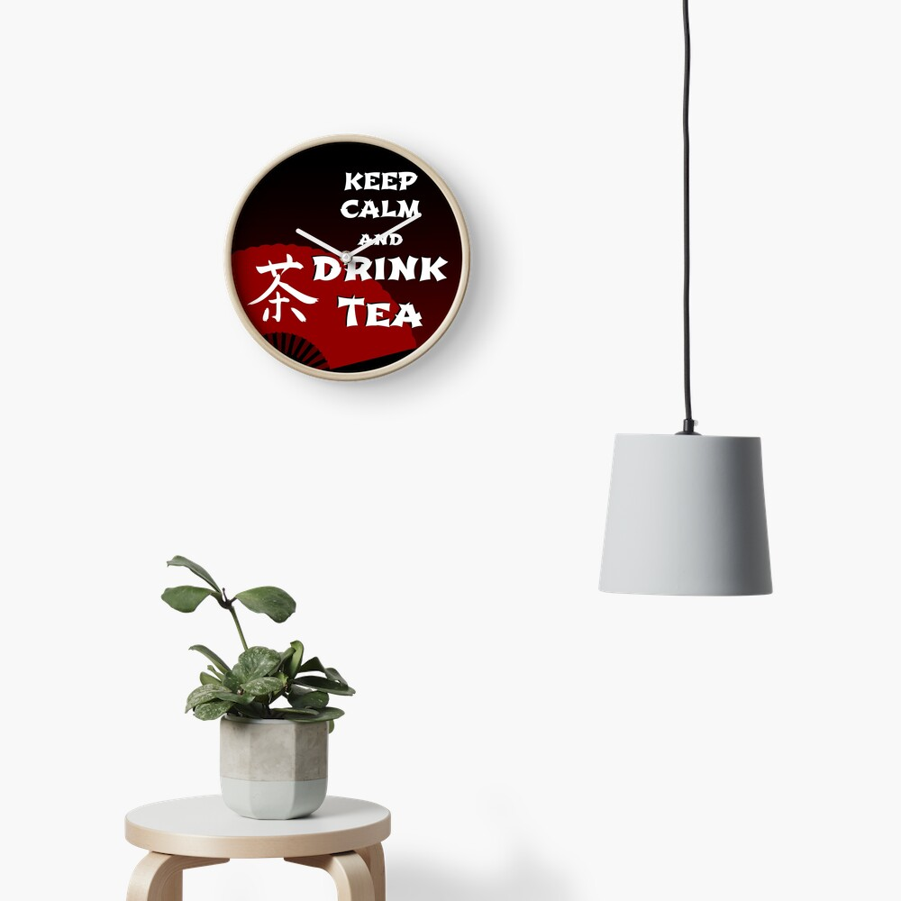 Keep Calm and Drink Tea - dark asia edition Clock