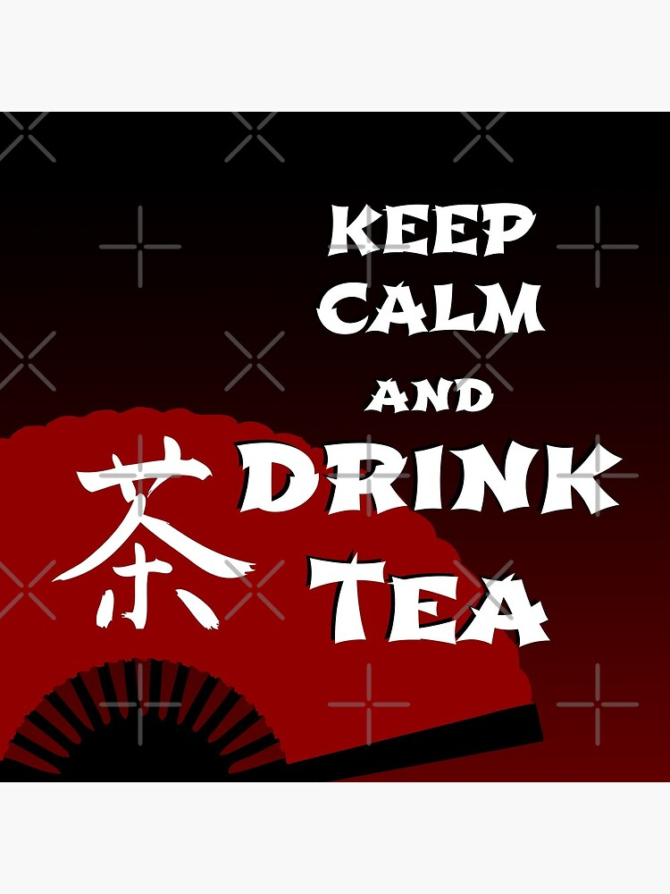 Keep Calm and Drink Tea - dark asia edition by cglightNing