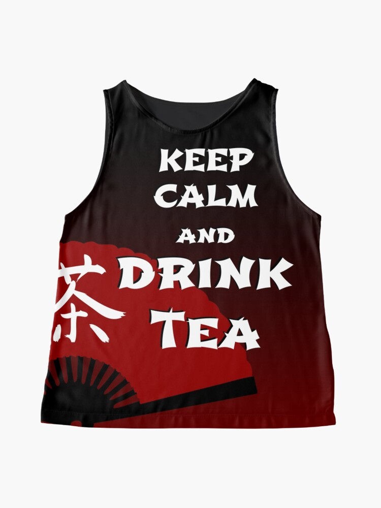 Alternate view of Keep Calm and Drink Tea - dark asia edition Sleeveless Top