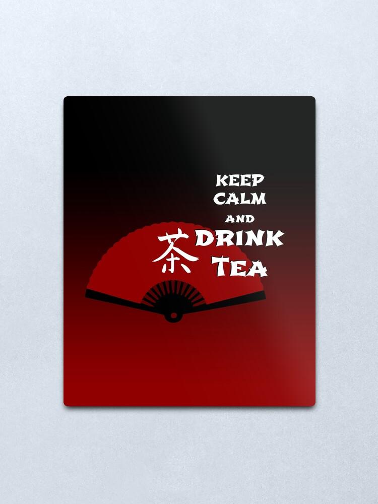 Alternate view of Keep Calm and Drink Tea - dark asia edition Metal Print