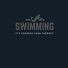 Get Into Swimming, It's Cheaper Than Therapy. Perfect gift for swimmers, swim coaches, and swimming instructors. by tiokvadrat