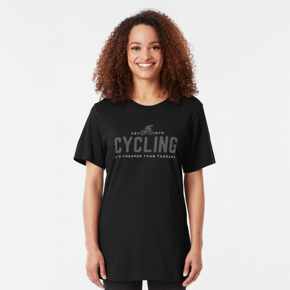 Get Into Cycling, It's Cheaper Than Therapy. Perfect gift for cyclists and bicycle enthusiasts. Slim Fit T-Shirt