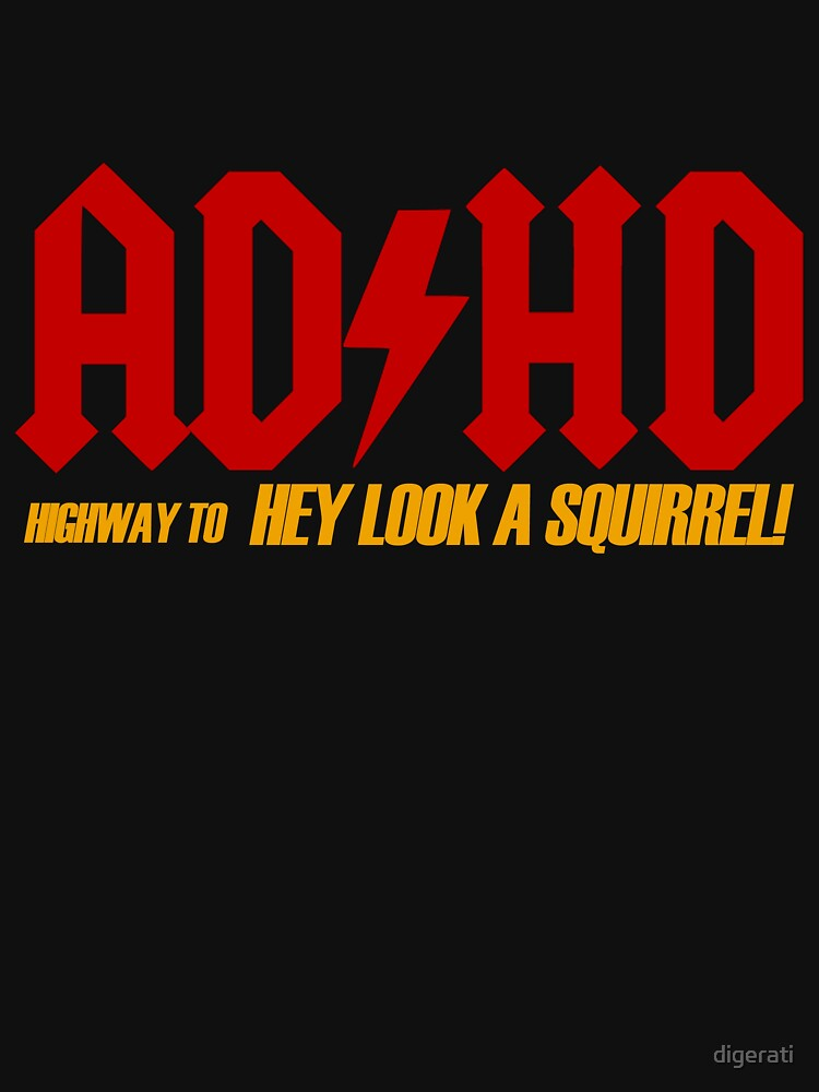 AD HD Highway to Hey look a squirrel! by digerati