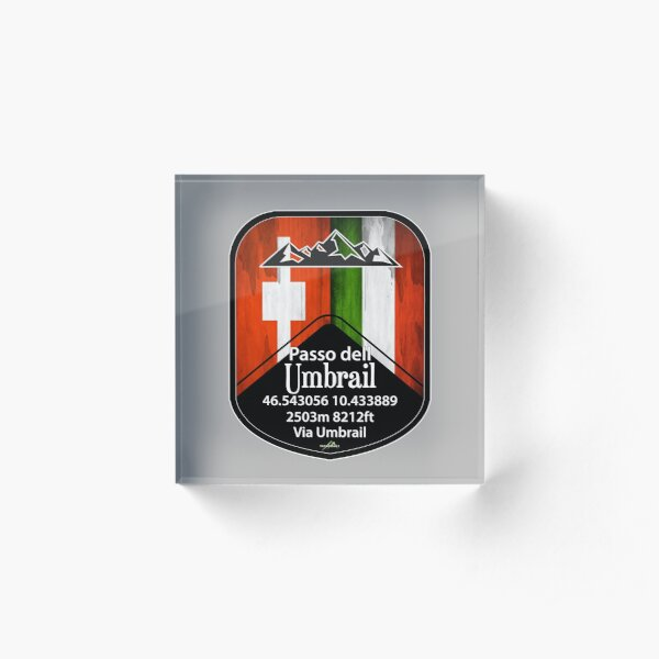 Umbrail Pass Passo dell Umbrail Italy Switzerland Sticker & T-Shirt Acrylic Block