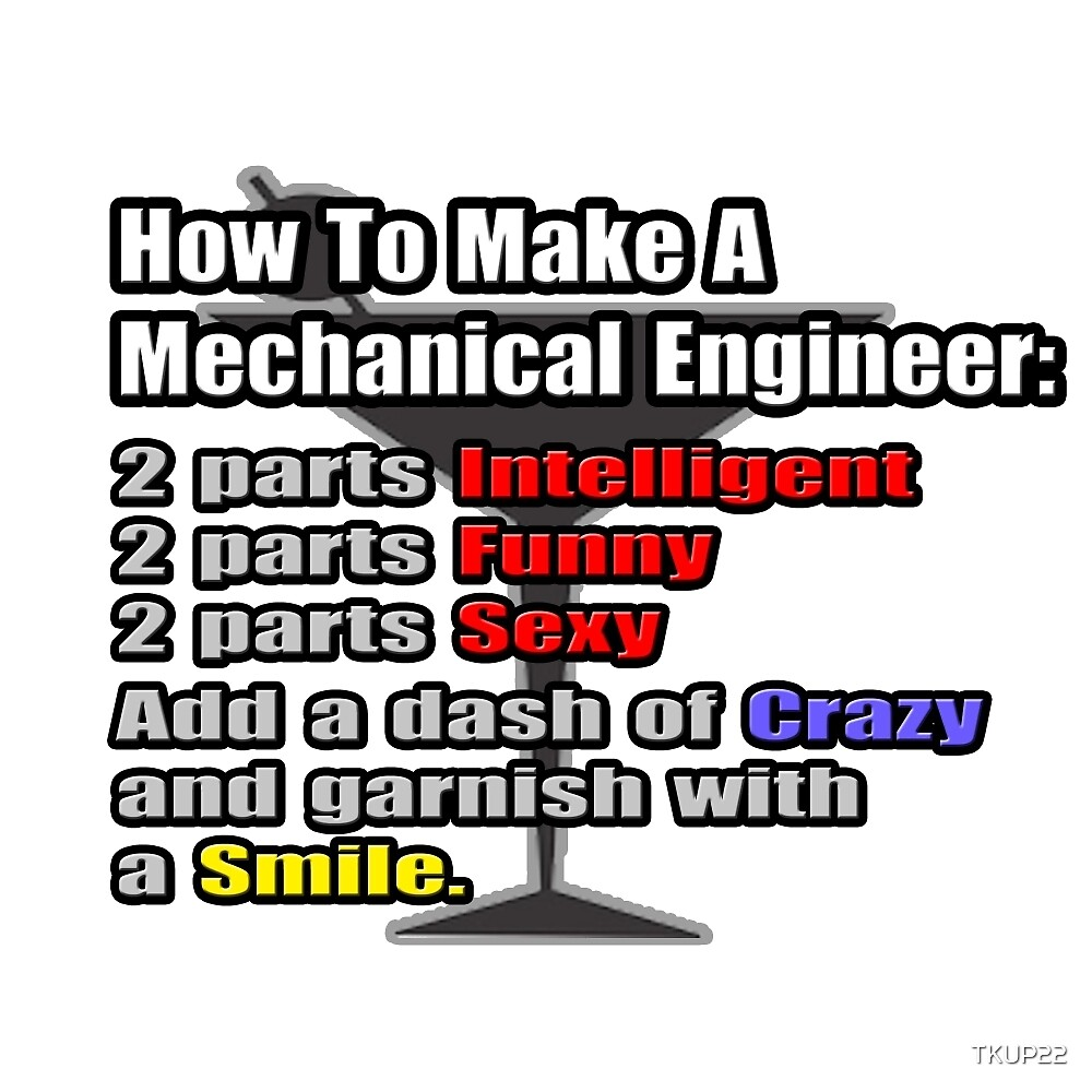 How To Make A Mechanical Engineer by TKUP22