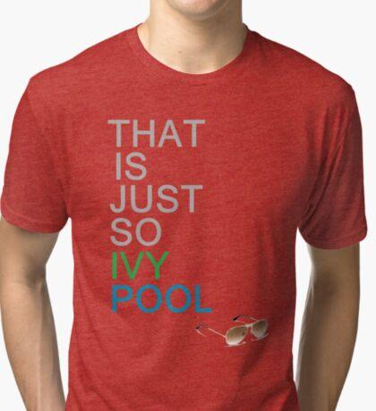 Ivy Pool Tri-blend T-Shirt