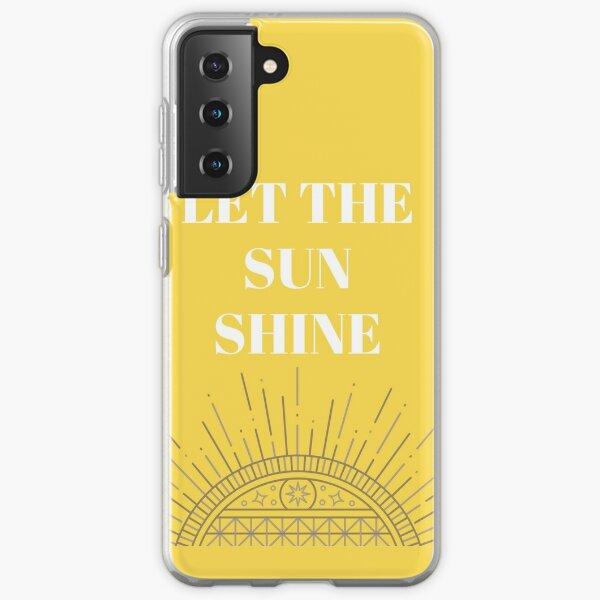 Let the sun shine  Samsung Galaxy Soft Case