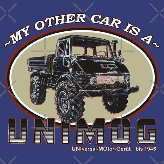 TShirtGifter presents: My other car is a UNIMOG