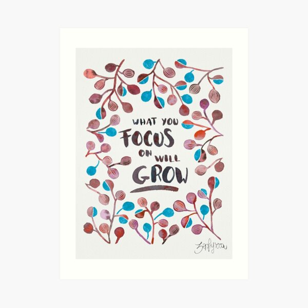 What you focus on will grow Fall Palette Art Print
