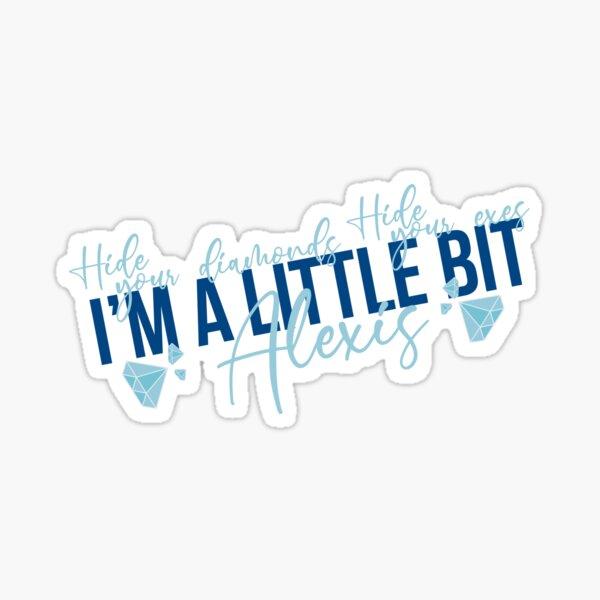 a little bit Alexis Sticker