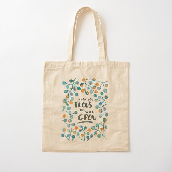 What you focus on will grow Torquoise & Bronze Cotton Tote Bag