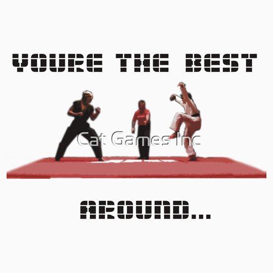 TShirtGifter presents: Karate Kid - Youre The Best... Around...