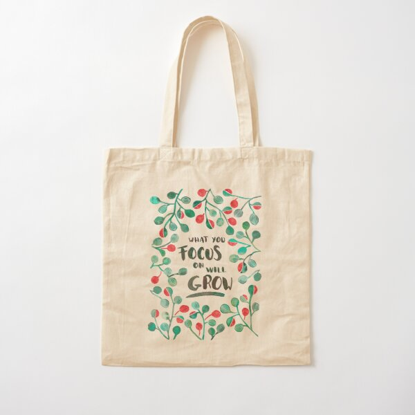 What you focus on will grow Sage & Bronze Cotton Tote Bag
