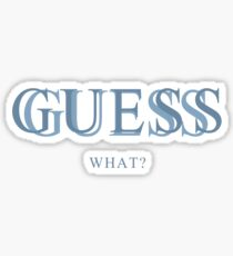 Guess What? Sticker
