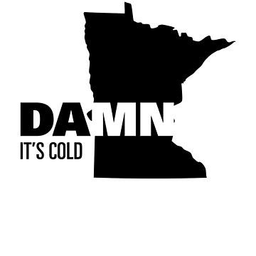 Apathetic State Advertising - Minnesota - DAMN It's Cold by NickGarcia