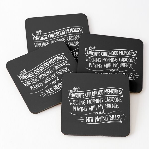 My Favorite Childhood Memories: Not Paying Bills, Funny Design Coasters (Set of 4)
