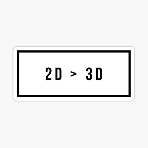 2D > 3D otaku Sticker