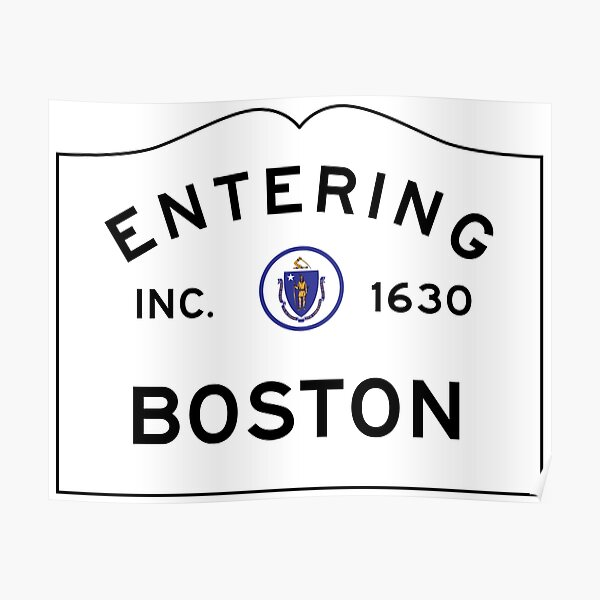 Entering Boston - Commonwealth of Massachusetts Road Sign Poster