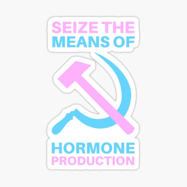 Seize the means of hormone production Sticker