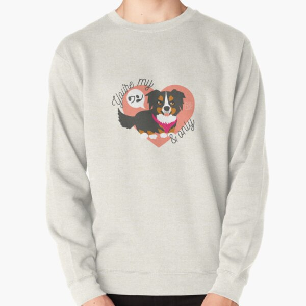 You're My ワン and Only Bernese Mountain Dog Pullover Sweatshirt