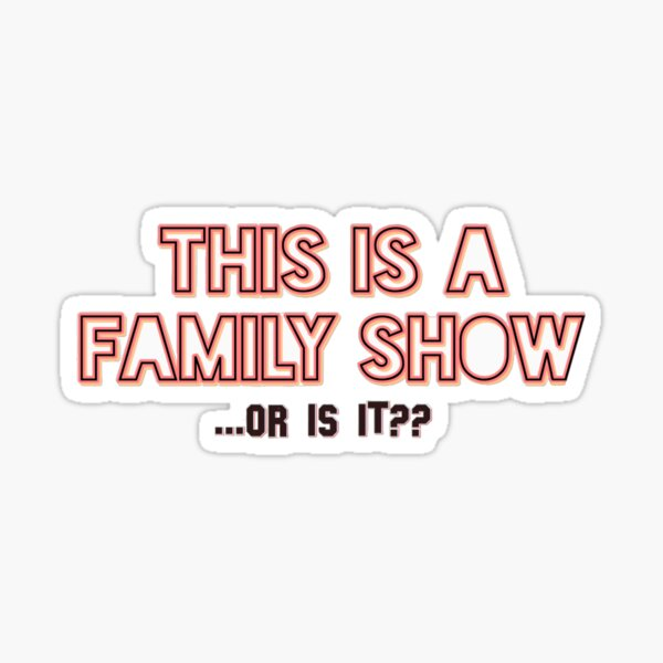 Family Show- Harry Styles Sticker