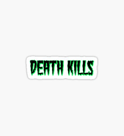 Caution: Death Kills Sticker
