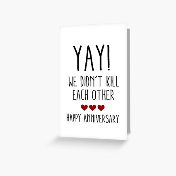 WE DIDN'T KILL EACH OTHER Greeting Card