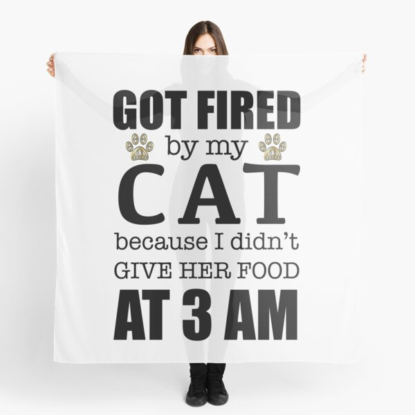 Got Fired By My Cat [HER] Scarf