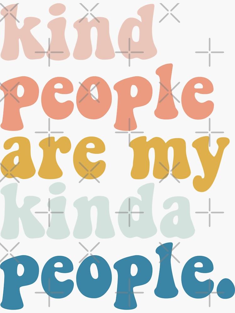 kind people are my kinda people by skr0201