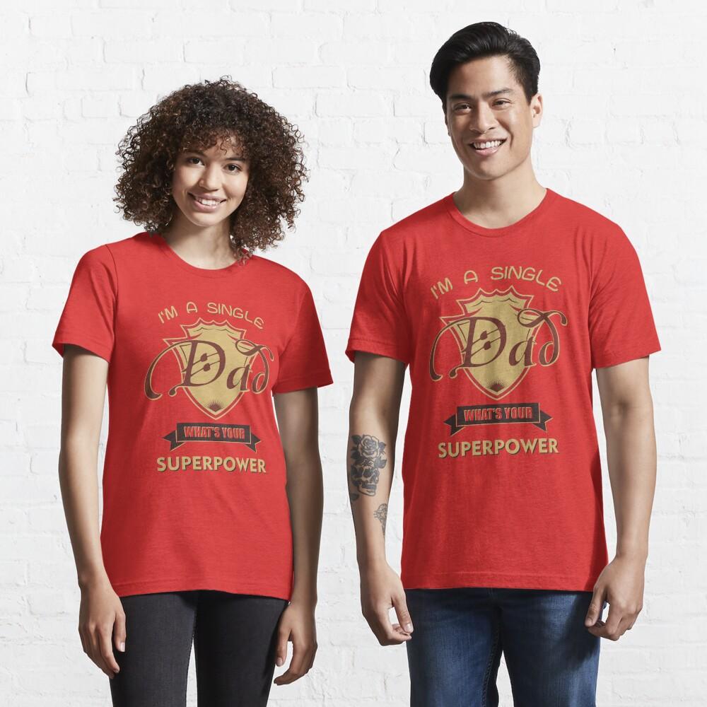 T-shirt essentiel «Je suis un père célibataire»