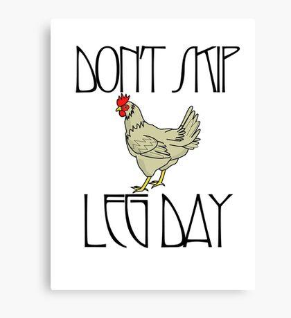 Don't skip leg day Canvas Print