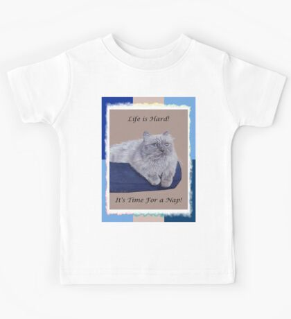 Life is Hard! It's Time For a Nap! Cat T-Shirt Kids Clothes