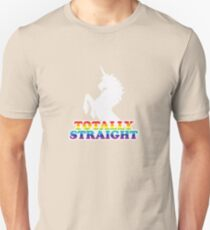Totally Straight Unisex T-Shirt