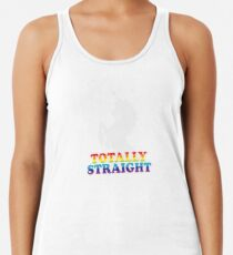 Totally Straight Racerback Tank Top