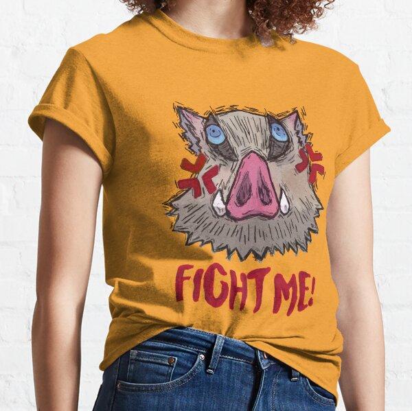 Inosuke, Fight me!!! Classic T-Shirt