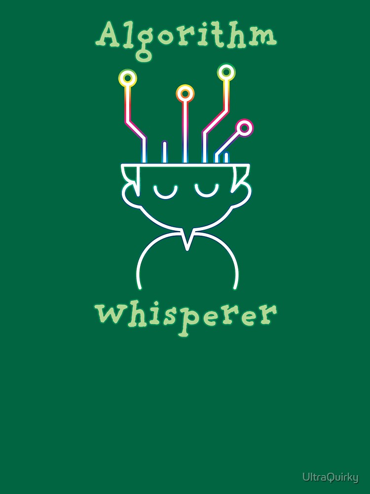 Algorithm Whisperer. by UltraQuirky