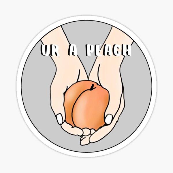 ur a peach Sticker
