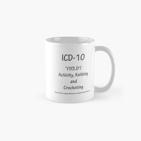 ICD10: Y93.D1 Activity, Knitting and Crocheting Classic Mug