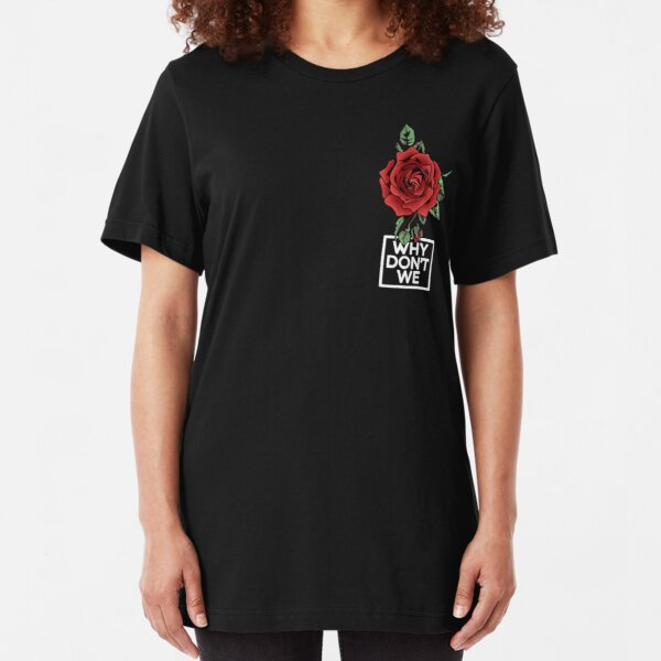 Why We Don't Rose Music Band Friendship  Slim Fit T-Shirt