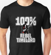 100% Rebel Timelord Unisex T-Shirt